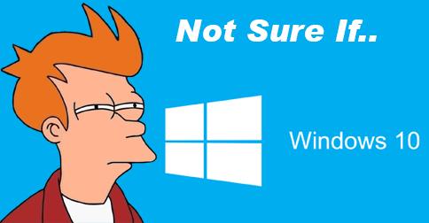 NotSureifWindows10_FB